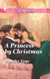 Jennifer Faye  A Princess by Christmas  Book Cover