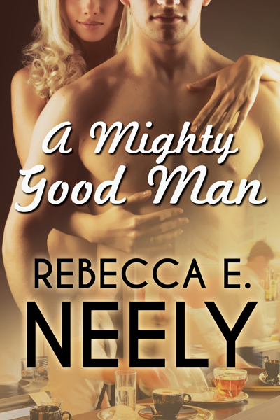 Rebecca Neely  A Might Good Man  Book Cover